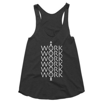 Work, work, work, work, work, work, girl boss, workout, music, rihanna, boho, arrow, racerback tank, graphic tee, Yoga Top, Gym Top