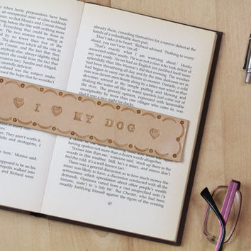 I Love My Dog Bookmark- Deluxe Leather Bookmark - I Heart My Dog Bookmark - Dog Remembrance Leather Bookmarker - Dog Lovers Gift For Friend