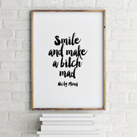 """Nicki Minaj Quote"""" Smile And Make A Bitch Mad"""" Motivational Quote,Inspirational Art,Printable Art,Gift Idea,Smile Poster,Home Decor"""