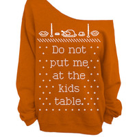 Ugly Christmas and Thanksgiving Sweater - Rust Orange Slouchy Oversized CREW - Do not put me at the kids table.