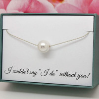 Floating pearl necklace 925 Sterling Silver Swarovski pearl, I couldn't say I do without you, thank you for being my bridesmaid gift