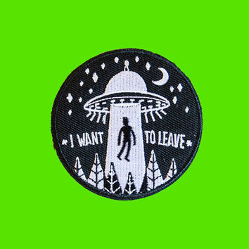 I want to leave patch| UFO ALIEN PATCH | Iron on embroidered patch