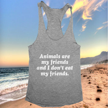 Animal are my friends and i don't eat my friends racerback tank top vegan vegetarian gift present daughter girlfriend yoga gym fitness