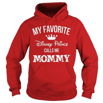 43b21c9125d My favorite Disney Prince calls me Mommy shirt Hoodie