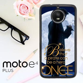 Once Upon A Time Captain Hook Believe F0542 Motorola Moto E4 Plus Case