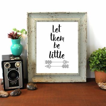 Let them be little, Baby Gift,  Woodland Nursery, Arrow Nursery, Nursery Print, Nursery Art, Baby Print, Nursery Wall Decor, Nursery Decor