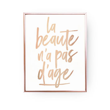La beaute n'a pas d'age Print,Rose Gold Print, Inspirational Wall Decor, French Quote, French Poster, Home Decor, Inspirational Print, 11x14