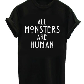 All Monsters Are Human T-Shirt Unisex, men woman boys girls gift idea. Christmas Holiday instagram tumblr pinterest