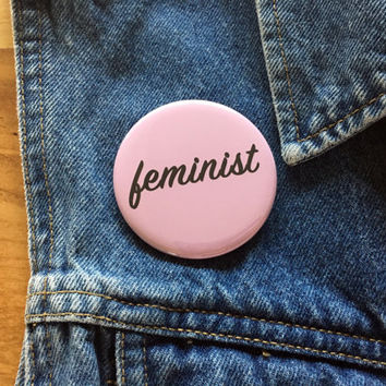Feminist Pin, Feminist Button, Feminist Patch, Flair, Girl Gang, Feminist Badge, Feminism