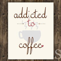 Addicted to Coffee - Wall Decor, Digital Print, Poster, PIcture - Brown & Pink - 8x10