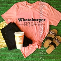Whataburger Er Day Tee