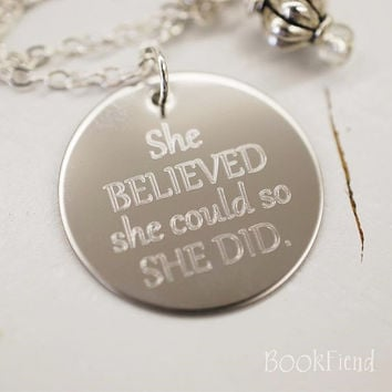 "She believed she could so she did --- engraved 1"" charm necklace"