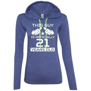 This Guy Is Officially 21 Years Funny 21st Birthday 887L Anvil Ladies' LS T-Shirt Hoodie