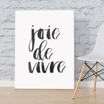 Joie de Vivre Printable Art Print Inspirational Print French Decor French Quote Motivational Quote Typography Print Wall Art Typography Art