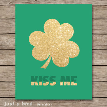 St Patricks decor, Kiss me decor, green and gold decor, irish wall art, St Patrick's print, printable art - INSTANT DOWNLOAD