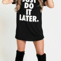 """Just Do It Later"" Letter Print T-Shirt"
