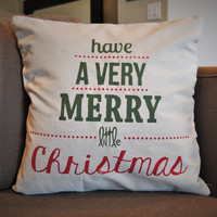 Have a Very Merry Little Christmas - Christmas Pillow Cover
