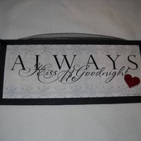 Always Kiss Me Goodnight Bedroom Wooden Wall Art Sign with Heart