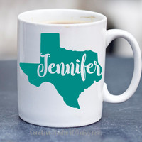 State of Texas with Name - coffee mug - cute coffee cups - unique coffee mug - personalized coffee mug - girly mug - love coffee mug