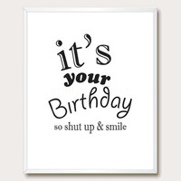 Funny Birthday. Printable Birthday. Birthday Humor. Best Friend Birthday. Printable Quote. Printable Poster.Instant Download