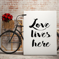 Love Lives Here, Printable Poster Inspirational Decor Motivational Quote Home Decor Apartment Decor Bedroom Decor Digital Art Quote