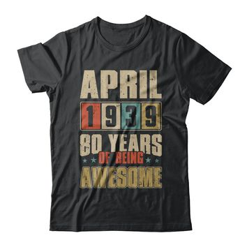 April 1939 80 Years Of Being Awesome Birthday Gift