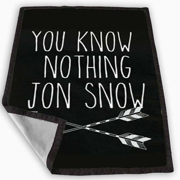You Know Nothing Jon Snow Game Of Thrones Blanket for Kids Blanket, Fleece Blanket Cute and Awesome Blanket for your bedding, Blanket fleece *