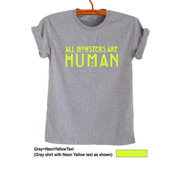 All monsters are human Shirt Alien T Shirt Printed Tee Cotton Casual Tumblr Grunge Hipster Womens Teens Girls Unisex Funny Fashion Outfits
