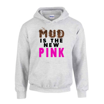 Mud is the New Pink Hoodie