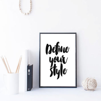 "PRINTABLE ART ""Define your style"" Inspirational quote quote prints printable quotes wall art quotes quote art print printable wall art"