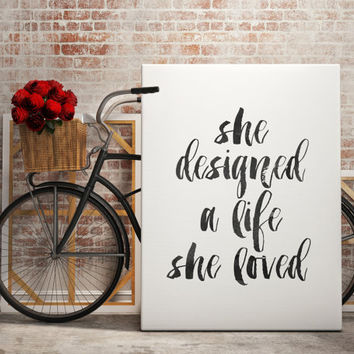 She Designed A Life She Loved Motivational Quote Art Typography Poster Inspirational Print Girls Art Watercolor Printable quote Wall Decor
