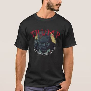 Trump Your Papers Are Not In Order POTUS T-Shirt