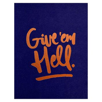 Give 'Em Hell Greeting Card