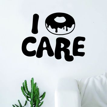 I Donut Care Decal Sticker Wall Vinyl Art Home Decor Teen Quote Girls Inspirational Food Funny