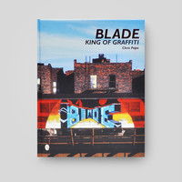 Blade: King of Graffiti by Chris Pape