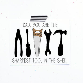 Dad you are the sharpest tool in the shed tools hammer screw saw fathers day dad happy birthday greeting card
