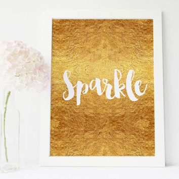 Sparkle Golden Foil Sparkle silver Printable Art Inspirational Print, Gold, Typography Quote Home Decor Poster Design Wall Art Gift