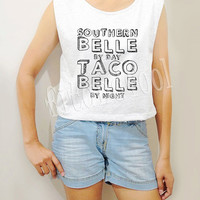 Southern Belle By Day Taco Belle By Night Shirts Text Shirts Crop Top Crop TShirt Women Tank Top Women Tunic Shirts Teen Shirt - Size S M L