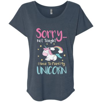 Sorry... Not Tonight. I Have To Feed My Unicorn Ladies' Triblend Dolman Sleeve