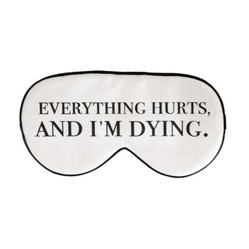 Everything Hurts and I'm Dying Silk Sleep Mask in White