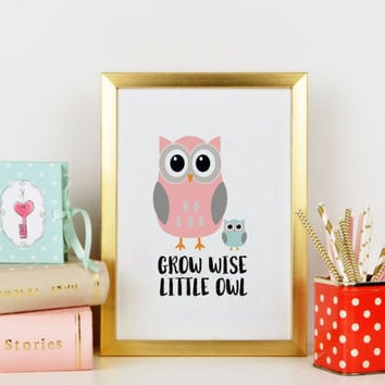 Grow Wise Little Owl Print,Owl Nursery Art,Baby Owl Print,Baby Animal Nursery Wall Art,Instant Download,Nursery print,Baby Boy poster