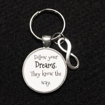 Follow Your Dreams They Know The Way Inspirational Quote Keychain