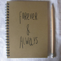 Forever & Always- 5 x 7 journal
