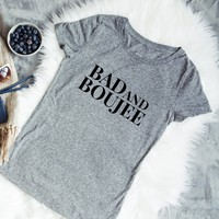 Bad and Boujee Graphic Tee