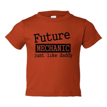 Future Mechanic Just Like Daddy Children Toddler Tees