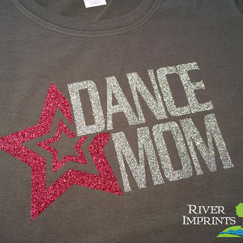 DANCE MOM, glittery semi-fitted sparkle tee shirt, choose from 3 shirt styles