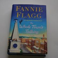 The Whole Town's Talking: A Novel by Fannie Flagg: Random House 9781400065950 Hardcover, 1st Edition - Wisdom Lane Antiques