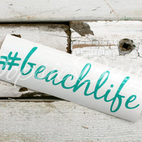 Beach Life Hashtag Decal #beachlife Preppy Southern Decal Car Sticker Custom Personalized Girly Vinyl Decal Sticker Island Beach Love
