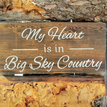 My Heart Is In Big Sky Country Montana Wood Sign Reclaimed Wood Painted Wood Sign Montana Wall Decor Rustic Country Western Decor Distressed