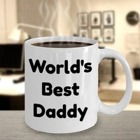 Valentine Gift For Dad, Birthday Gift For Dad, Gift For Dad From Child, Dad Gift From Son Or Daughter, World's Best Daddy Coffee Mug
